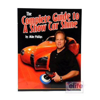 Mike Phillips' The Complete Guide to a Show Car Shine